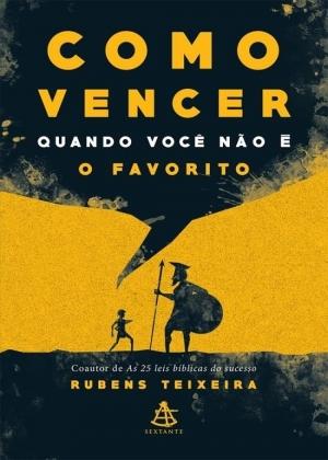 Download – Como Vencer Quando Você não é o Favorito – Rubens Teixeira